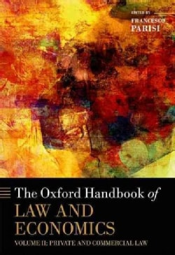 The Oxford Handbook of Law and Economics: Private and Commercial Law (Hardcover)