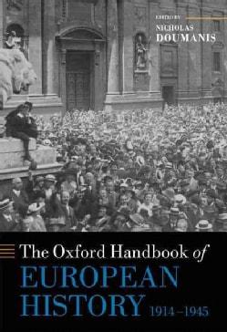 The Oxford Handbook of European History 1914-1945 (Hardcover)