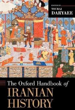 The Oxford Handbook of Iranian History (Hardcover)