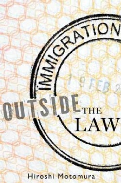 Immigration Outside the Law (Hardcover)