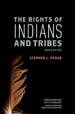 The Rights of Indians and Tribes (Paperback)