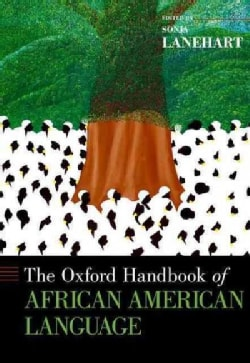The Oxford Handbook of African American Language (Hardcover)
