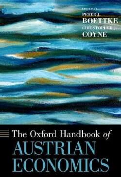The Oxford Handbook of Austrian Economics (Hardcover)