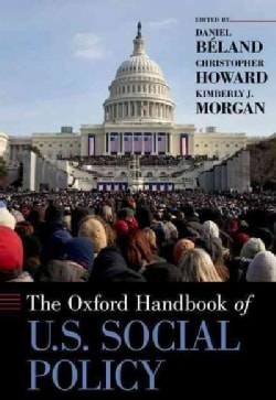 The Oxford Handbook of U.S. Social Policy (Hardcover)