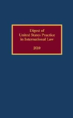 Digest of United States Practice in International Law, 2010 (Hardcover)