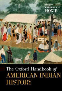 The Oxford Handbook of American Indian History (Hardcover)