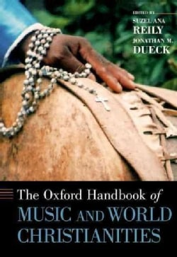 The Oxford Handbook of Music and World Christianities (Hardcover)