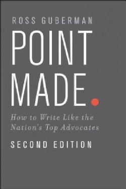 Point Made: How to Write Like the Nation's Top Advocates (Paperback)