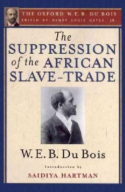 The Suppression of the African Slave-Trade to the United States of America (Hardcover)
