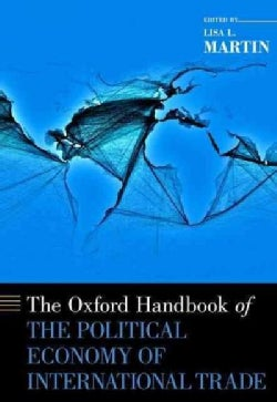 The Oxford Handbook of the Political Economy of International Trade (Hardcover)