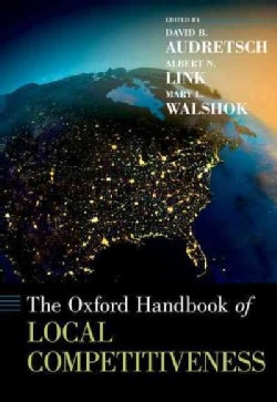 The Oxford Handbook of Local Competitiveness (Hardcover)