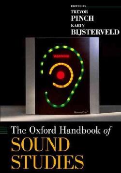 The Oxford Handbook of Sound Studies (Paperback)
