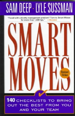 Smart Moves: 140 Checklists to Bring Out the Best in You and Your Team (Paperback)