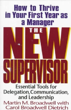 The New Supervisor: How to Thrive in Your First Year As a Manager (Paperback)