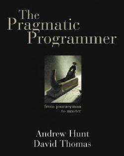 The Pragmatic Programmer: From Journeyman to Master (Paperback)