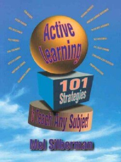 Active Learning: 101 Strategies to Teach Any Subject (Paperback)