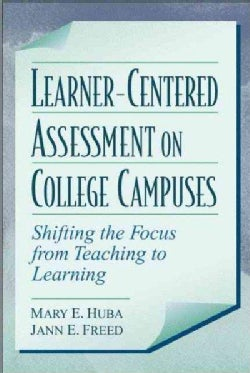 Learner-Centered Assessment on College Campuses: Shifting the Focus from Teaching to Learning (Paperback)