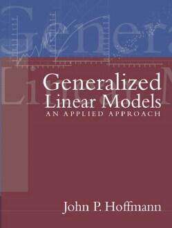 Generalized Linear Models: An Applied Approach (Paperback)