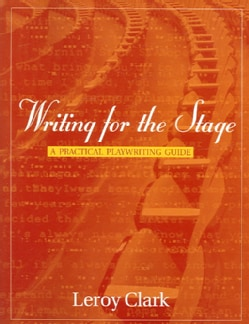 WRiting for the Stage: A Practical Playwriting Guide (Paperback)