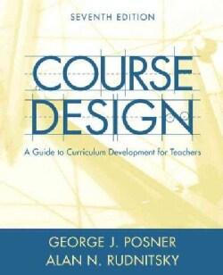 Course Design: A Guide to Curriculum Development for Teachers (Paperback)