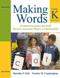 Making Words Kindergarten: 50 Interactive Lessons That Build Phonemic Awareness, Phonics, and Spelling Skills (Paperback)