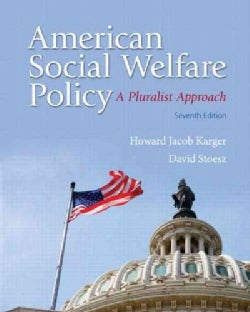 American Social Welfare Policy + MySearchLab Includes Pearson Etext Access Card: A Pluralist Approach