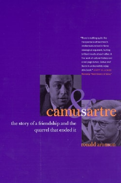 Camus & Sartre: The Story Of A Friendship And The Quarrel That Ended It (Paperback)