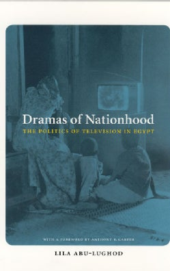 Dramas of Nationhood: The Politics of Television in Egypt (Paperback)