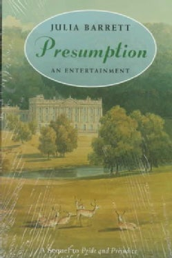 Presumption: An Entertainment : A Sequel to Pride and Prejudice (Paperback)
