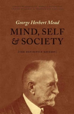 Mind, Self, and Society: The Definitive Edition (Paperback)