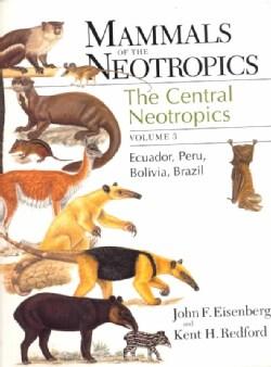 Mammals of the Neotropics: The Central Neotropics : Ecuador, Peru, Bolivia, Brazil (Paperback)