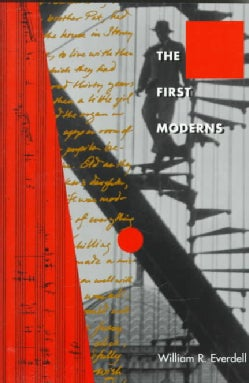 The First Moderns: Profiles in the Origins of Twentieth-Century Thought (Paperback)