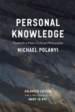 Personal Knowledge: Towards a Post-Critical Philosophy (Paperback)