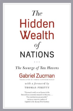 The Hidden Wealth of Nations: The Scourge of Tax Havens (Hardcover)