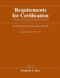 Requirements for Certification of Teachers, Counselors, Librarians, Administrators for Elementary and Secondary S... (Hardcover)
