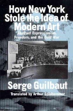 How New York Stole the Idea of Modern Art (Paperback)