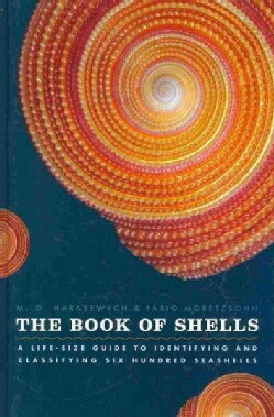 The Book of Shells: A Life-Size Guide to Identifying and Classifying Six Hundred Seashells (Hardcover)