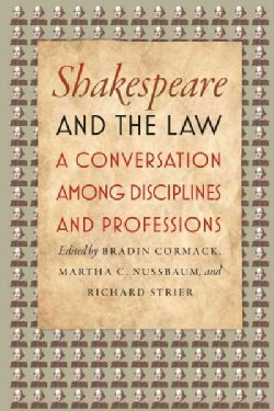 Shakespeare and the Law: A Conversation Among Disciplines and Professions (Paperback)