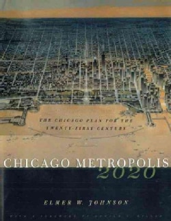 Chicago Metropolis 2020: The Chicago Plan for the Twenty-First Century (Hardcover)