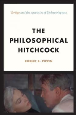 The Philosophical Hitchcock: Vertigo and the Anxieties of Unknowingness (Hardcover)