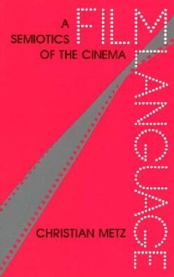 Film Language: A Semiotics of the Cinema (Paperback)