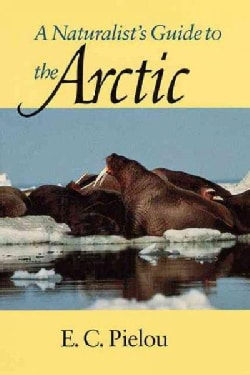 A Naturalist's Guide to the Arctic (Paperback)