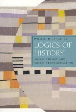 Logics Of History: Social Theory And Social Transformation (Paperback)