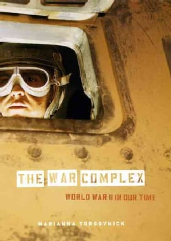 The War Complex: World War II In Our Time (Hardcover)