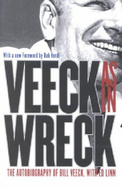 Veeck As in Wreck: The Autobiography of Bill Veeck (Paperback)