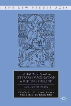 Palimpsests and the Literary Imagination of Medieval England: Collected Essays (Hardcover)