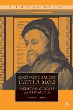 Geoffrey Chaucer Hath a Blog: Medieval Studies and New Media (Hardcover)