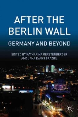 After the Berlin Wall: Germany and Beyond (Hardcover)