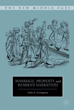 Marriage, Property, and Women's Narratives (Hardcover)