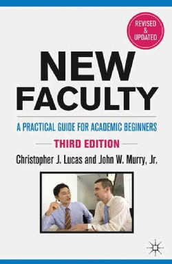 New Faculty: A Practical Guide for Academic Beginners (Hardcover)